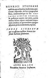 Epistola: qua ad multas multorum amicorum respondet de suae typographiae statu nominatimque de suo thesauro linguae graecae