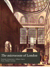 The Microcosm of London: Or, London in Miniature, Volume 3