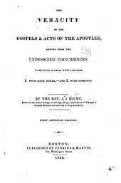 The veracity of the Gospels & Acts of the apostles, argued from the undesigned coincidences to be found in them, when compared: Volume 1