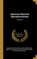 American Physical Education Review  Volume 26 PDF