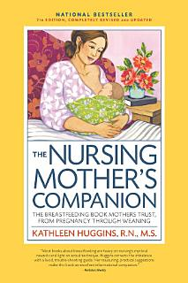 The Nursing Mother s Companion  7th Edition  with New Illustrations Book