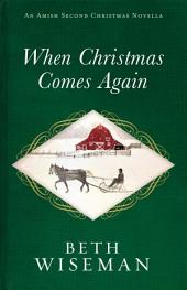 When Christmas Comes Again: An Amish Second Christmas Novella