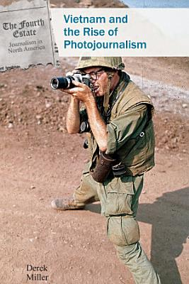 Vietnam and the Rise of Photojournalism