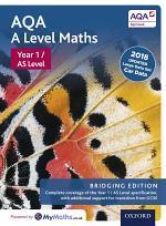 AQA A Level Maths: Year 1 / AS Level: Bridging Edition