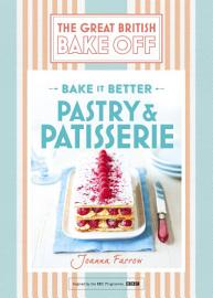 Great British Bake Off Bake It Better  No 8   Pastry   Patisserie