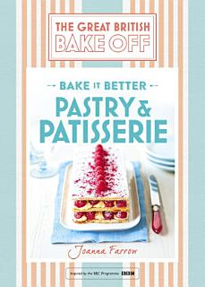 Great British Bake Off Bake it Better  No 8   Pastry   Patisserie Book