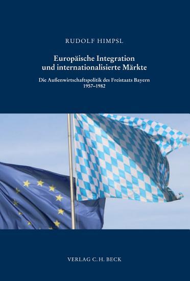 Europ  ische Integration und internationalisierte M  rkte PDF