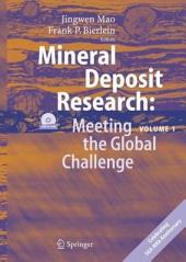 Mineral Deposit Research: Meeting the Global Challenge: Proceedings of the Eighth Biennial SGA Meeting, Beijing, China, 18 - 21 August 2005