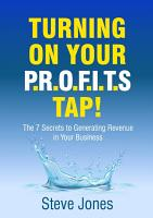 Turning on Your PROFITS Tap  The 7 Secrets to Generating Revenue in your Business PDF