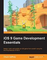 iOS 9 Game Development Essentials PDF