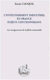 L'Investissement industriel en France: Enjeux contemporains - Les enseignements de la filière automobile