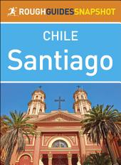 Rough Guides Snapshot Chile: Santiago