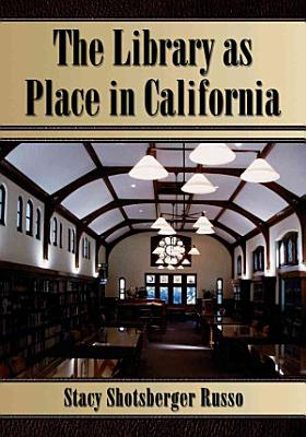 The Library as Place in California PDF