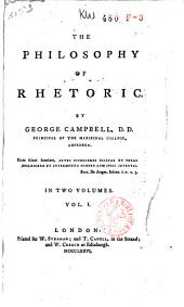 The Philosophy of Rhetoric: Volume 1