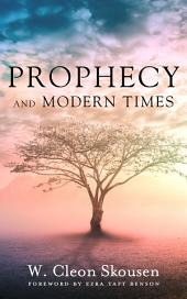 Prophecy and Modern Times: Hope and Encourage in the Last Days