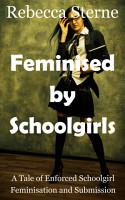 Feminised by Schoolgirls  Transgender Erotica  PDF