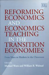 Reforming Economics and Economics Teaching in the Transition Economies: From Marx to Markets in the Classroom
