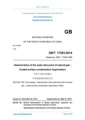 GB/T 17283-2014: Translated English of Chinese Standard (GBT 17283-2014, GB/T17283-2014, GBT17283-2014): Determination of the water dew point of natural gas - Cooled surface condensation hygrometers.
