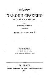 Dejiny narodu ceskeho w Cechach a w Morawe dle puwodnich pramenu. (Geschichte des böhmischen Volkes.) boh: Svazek 4