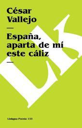 España, aparta de mí este cáliz