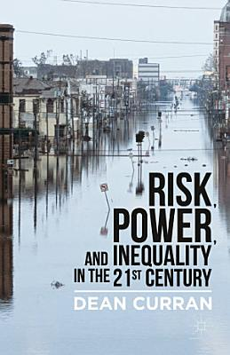 Risk  Power  and Inequality in the 21st Century