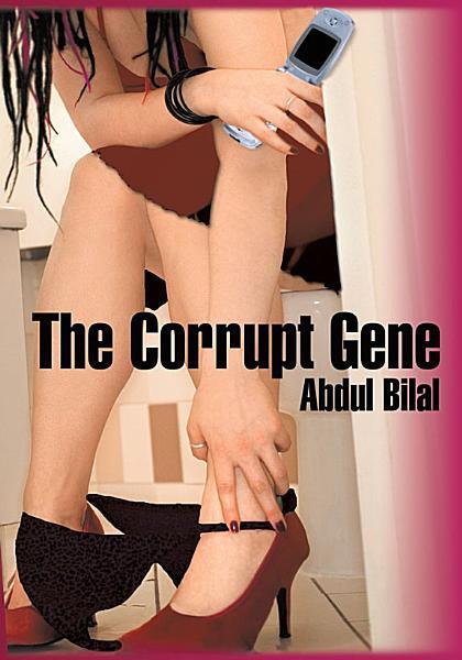 The Corrupt Gene