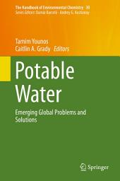 Potable Water: Emerging Global Problems and Solutions