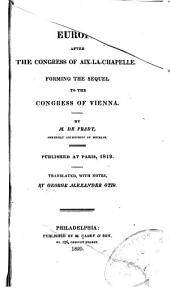 Europe After the Congress of Aix-la-Chapelle: Forming the Sequel to the Congress of Vienna