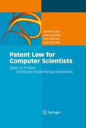 Patent Law for Computer Scientists: Steps to Protect Computer-Implemented Inventions