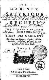 Le Cabinet satyrique; ou, Recueil des vers piquans & gaillards de ce temps: Volume1