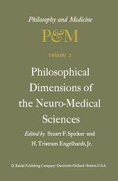Philosophical Dimensions of the Neuro-Medical Sciences: Proceedings of the Second Trans-Disciplinary Symposium on Philosophy and Medicine Held at Farmington, Connecticut, May 15–17, 1975