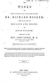 The works of ... Mr. Richard Hooker: with an account of his life and death, Volume 1
