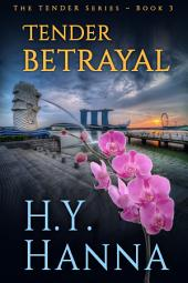 TENDER BETRAYAL (Romantic Suspense Mystery Thriller): The TENDER Series ~ Book 3