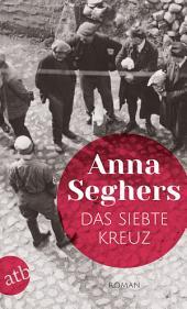 Das siebte Kreuz: Ein Roman aus Hitlerdeutschland, Ausgabe 2