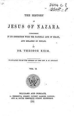 The History of Jesus of Nazara  Vol  1  Second Edition  Translated by A  Ransom   Vol  2 Translated by E  M  Geldart  Vol  3 6 Translated by A  Ransom