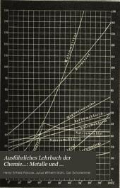 Ausführliches Lehrbuch der Chemie: Bd. Die Metalle und Spektralanalyse