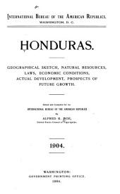 Honduras: Geographical Sketch, Natural Resources, Laws, Economic Conditions, Actual Development, Prospects of Future Growth