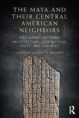 The Maya and Their Central American Neighbors PDF