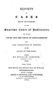 Reports of Cases Argued and Determined in the Supreme Court of Judicature and in the Court for the Trial of Impeachments and Correction of Errors in the State of New-York: Volume 8