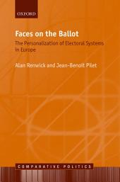 Faces on the Ballot: The Personalization of Electoral Systems in Europe