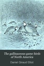 The Gallinaceous game birds of North America