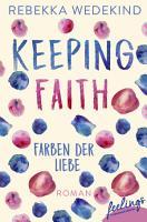 Keeping Faith     Farben der Liebe PDF