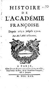 Histoire de l'Académie Françoise: avec des remarques & des additions. Depuis 1652 jusqu'à 1700, Volume2