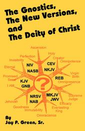 The Gnostics, the New Versions and the Deity of Christ