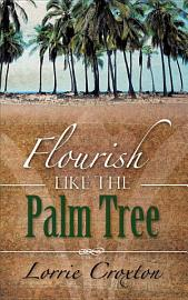 Flourish Like The Palm Tree