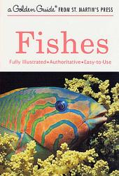Fishes: A Fully Illustrated, Authoritative and Easy-to-Use Guide