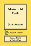 Mansfield Park (Cactus Classics Large Print): 16 Point Font; Large Text; Large Type