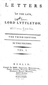 Letters of the Late Lord Lyttelton: Volumes 1-2