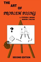 The Art of Problem Posing, Second Edition: Edition 2