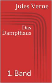 Das Dampfhaus - 1. Band